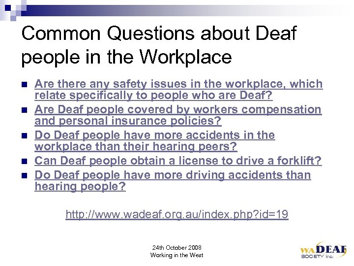 Common Questions about Deaf people in the Workplace n n n Are there any