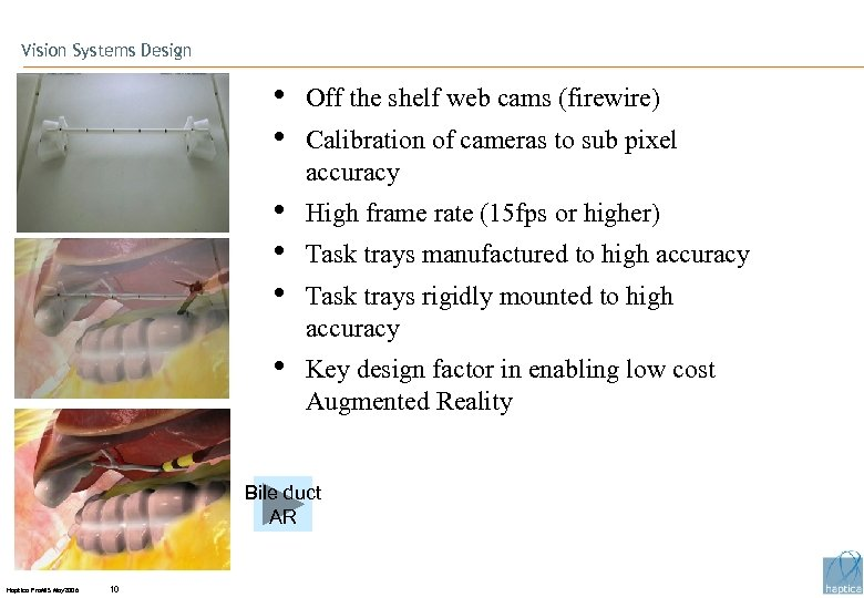 Vision Systems Design • • Off the shelf web cams (firewire) • • •