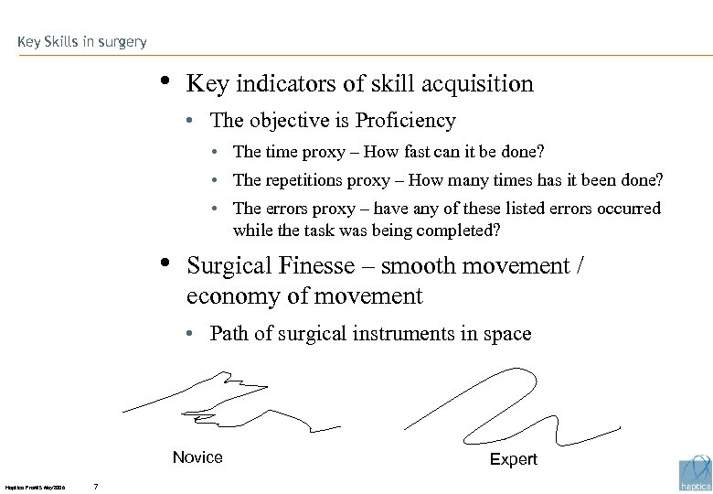 Key Skills in surgery • Key indicators of skill acquisition • The objective is