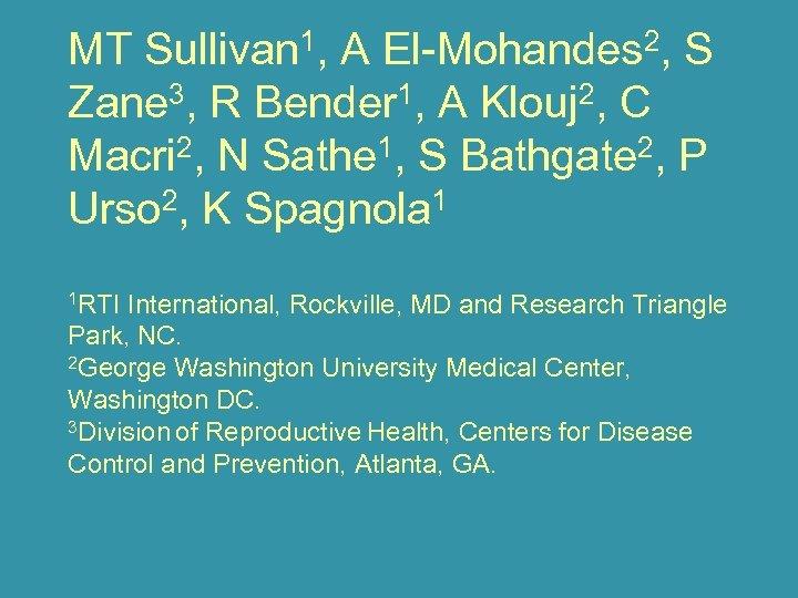 MT Sullivan 1, A El-Mohandes 2, S Zane 3, R Bender 1, A Klouj