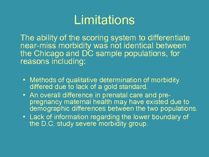 Limitations The ability of the scoring system to differentiate near-miss morbidity was not identical