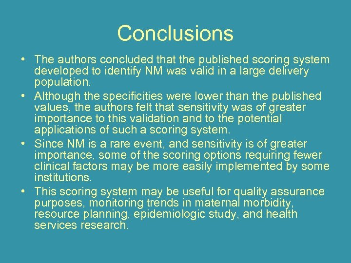 Conclusions • The authors concluded that the published scoring system developed to identify NM