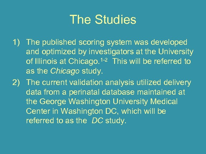 The Studies 1) The published scoring system was developed and optimized by investigators at