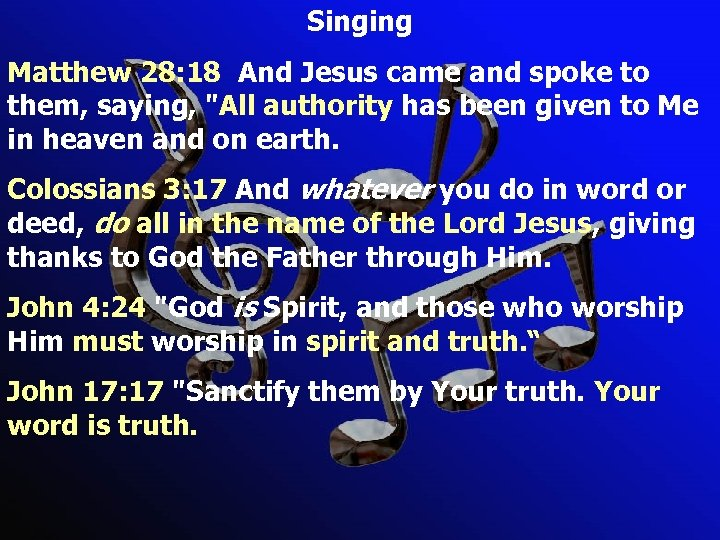Singing Matthew 28: 18 And Jesus came and spoke to them, saying,