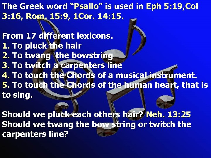 """The Greek word """"Psallo"""" is used in Eph 5: 19, Col 3: 16, Rom."""