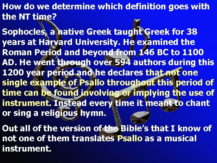 How do we determine which definition goes with the NT time? Sophocles, a native