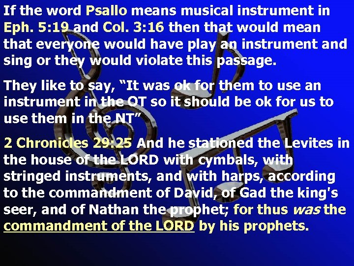 If the word Psallo means musical instrument in Eph. 5: 19 and Col. 3: