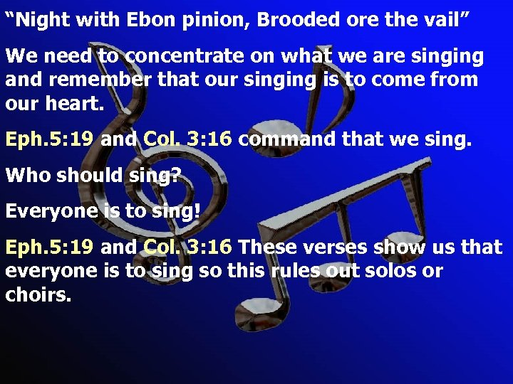 """""""Night with Ebon pinion, Brooded ore the vail"""" We need to concentrate on what"""