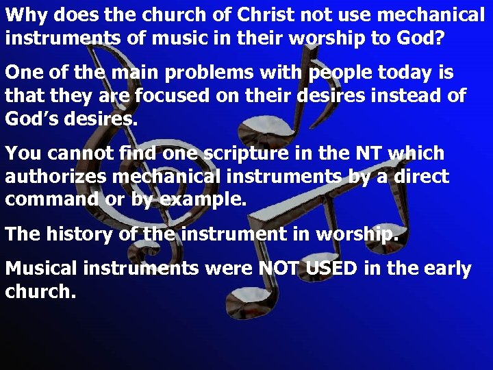 Why does the church of Christ not use mechanical instruments of music in their