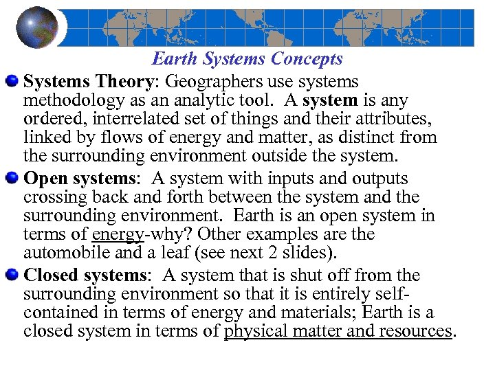 Earth Systems Concepts Systems Theory: Geographers use systems methodology as an analytic tool. A