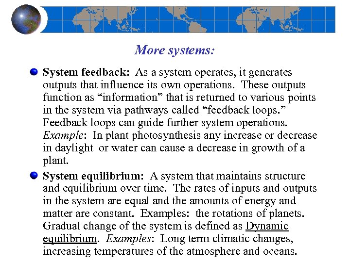 More systems: System feedback: As a system operates, it generates outputs that influence its