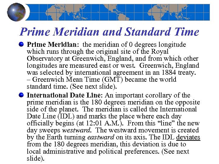 Prime Meridian and Standard Time Prime Meridian: the meridian of 0 degrees longitude which