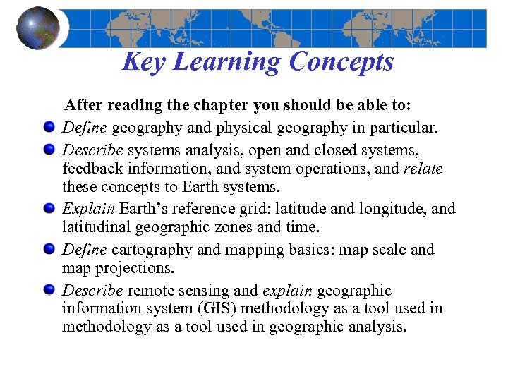 Key Learning Concepts After reading the chapter you should be able to: Define geography
