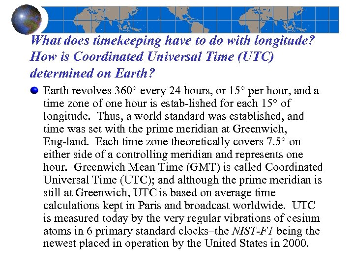 What does timekeeping have to do with longitude? How is Coordinated Universal Time (UTC)