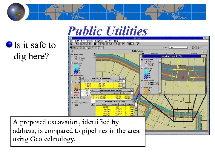 Public Utilities Is it safe to dig here? A proposed excavation, identified by address,