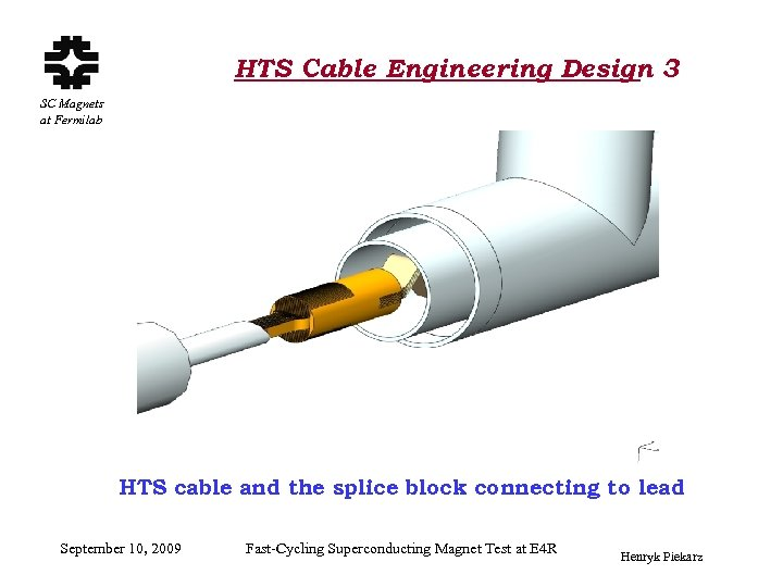 HTS Cable Engineering Design 3 SC Magnets at Fermilab HTS cable and the splice