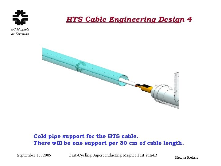 HTS Cable Engineering Design 4 SC Magnets at Fermilab Cold pipe support for the