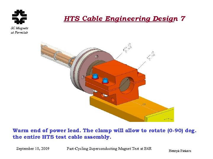 HTS Cable Engineering Design 7 SC Magnets at Fermilab Warm end of power lead.