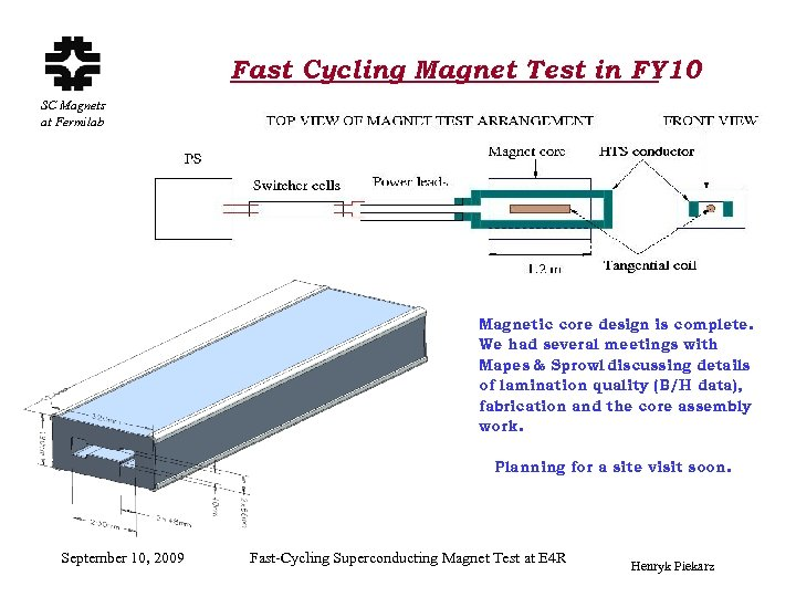 Fast Cycling Magnet Test in FY 10 SC Magnets at Fermilab Magnetic core design
