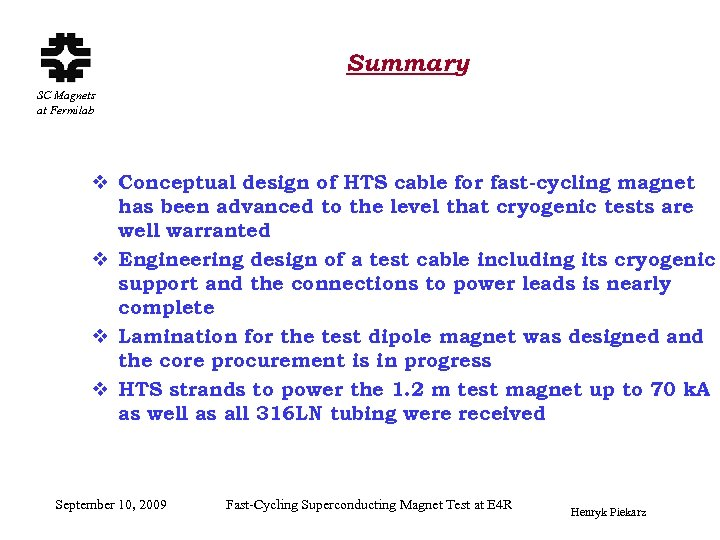 Summary SC Magnets at Fermilab v Conceptual design of HTS cable for fast-cycling magnet