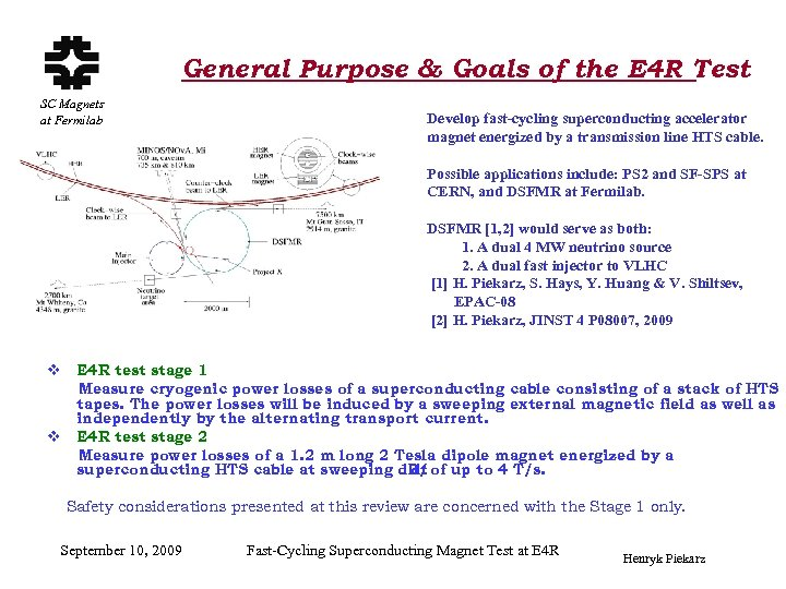 General Purpose & Goals of the E 4 R Test SC Magnets at Fermilab