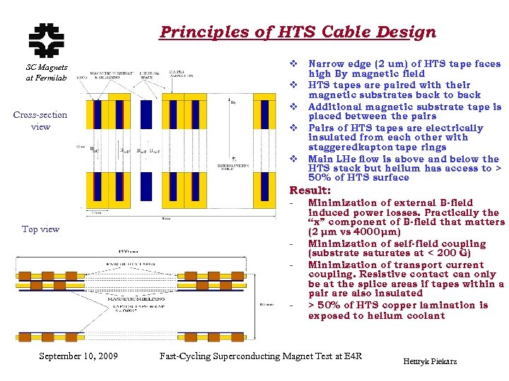 Principles of HTS Cable Design SC Magnets at Fermilab Cross-section view v Narrow edge