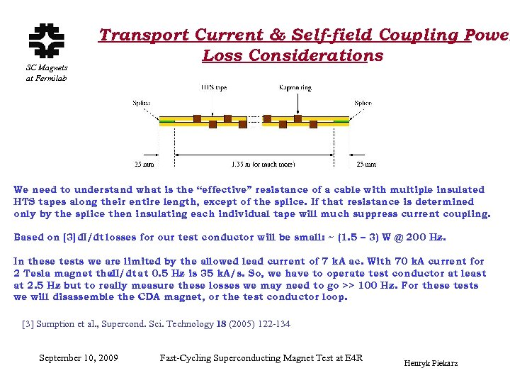 SC Magnets at Fermilab Transport Current & Self-field Coupling Power Loss Considerations We need