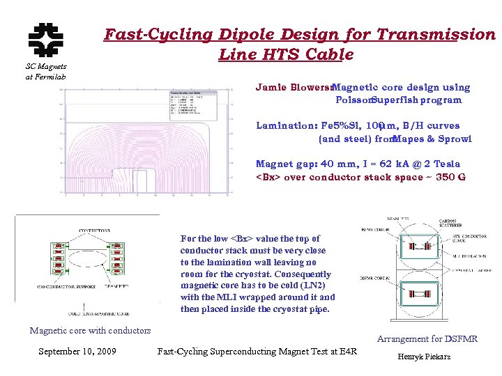 SC Magnets at Fermilab Fast-Cycling Dipole Design for Transmission Line HTS Cable Jamie Blowers: