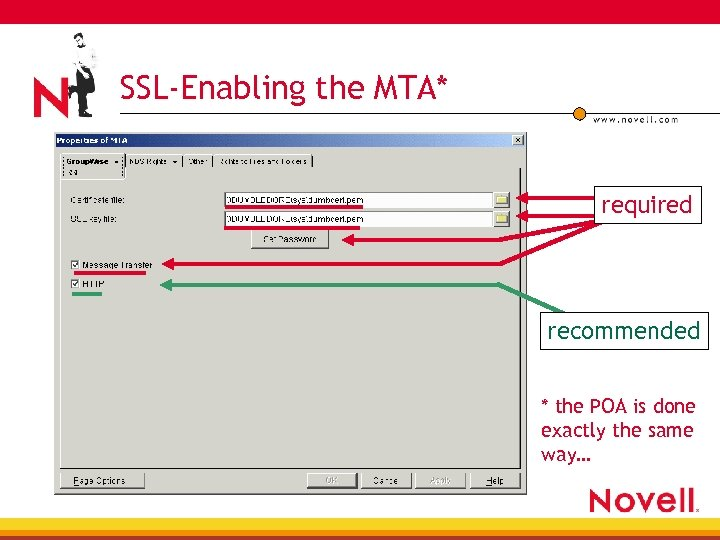 SSL-Enabling the MTA* required recommended * the POA is done exactly the same way…