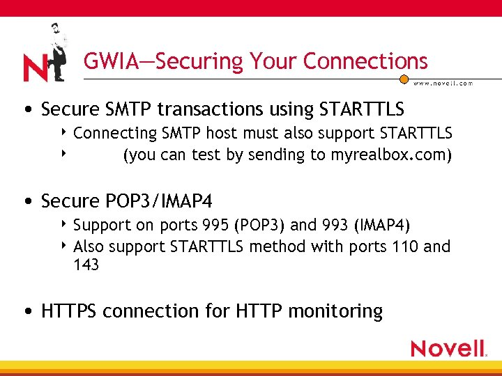 GWIA—Securing Your Connections • Secure SMTP transactions using STARTTLS 4 Connecting 4 SMTP host