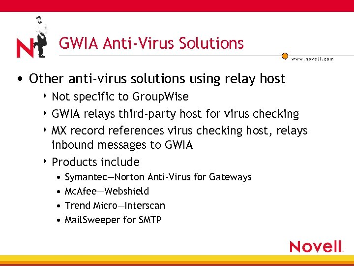 GWIA Anti-Virus Solutions • Other anti-virus solutions using relay host 4 Not specific to