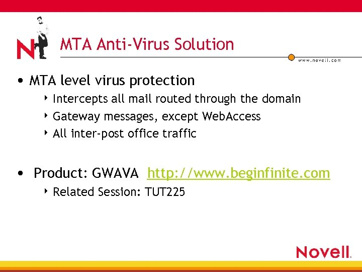 MTA Anti-Virus Solution • MTA level virus protection 4 Intercepts all mail routed through