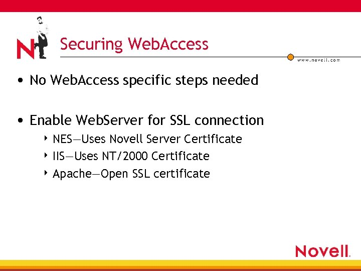 Securing Web. Access • No Web. Access specific steps needed • Enable Web. Server