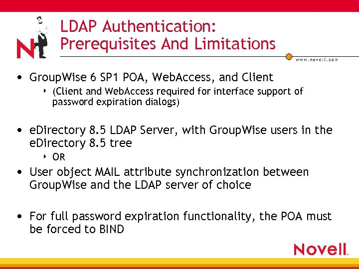 LDAP Authentication: Prerequisites And Limitations • Group. Wise 6 SP 1 POA, Web. Access,