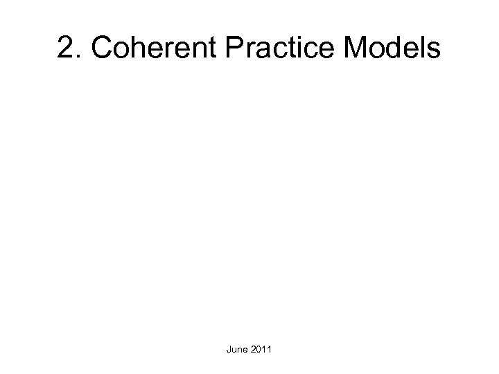 2. Coherent Practice Models June 2011