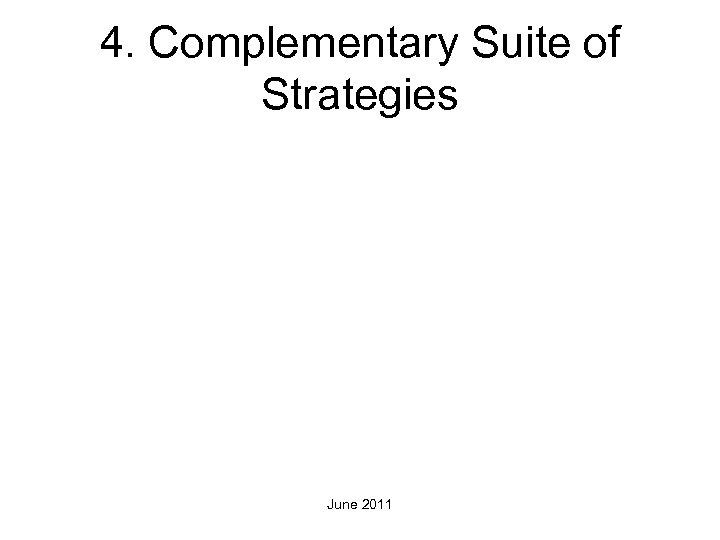 4. Complementary Suite of Strategies June 2011