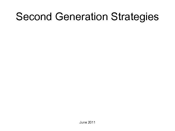 Second Generation Strategies June 2011