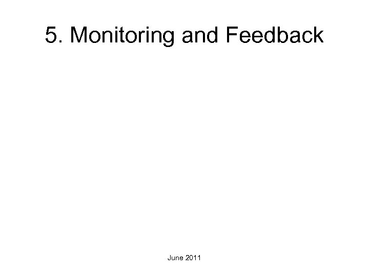 5. Monitoring and Feedback June 2011