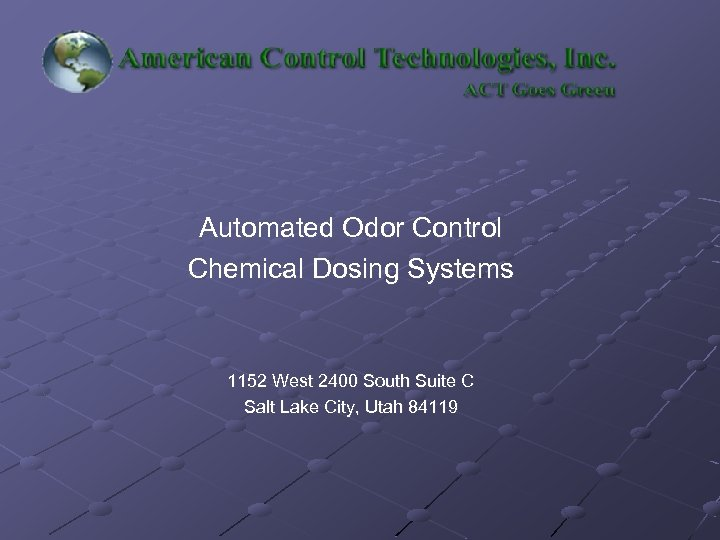 Automated Odor Control Chemical Dosing Systems 1152 West 2400 South Suite C Salt Lake