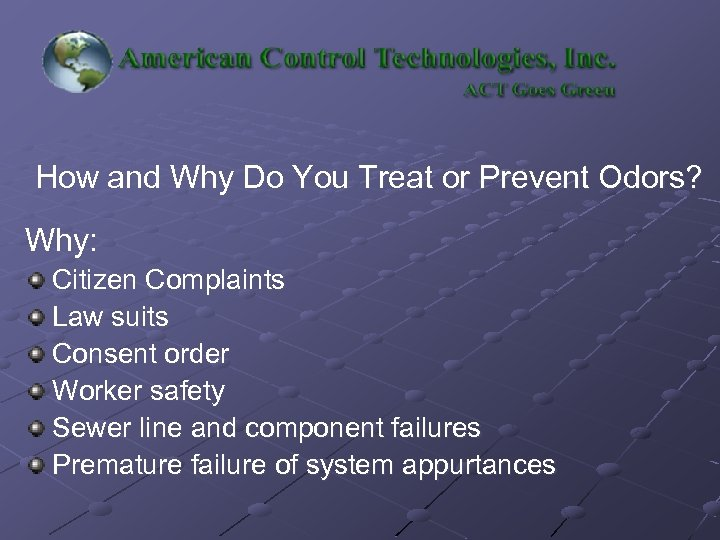 How and Why Do You Treat or Prevent Odors? Why: Citizen Complaints Law suits