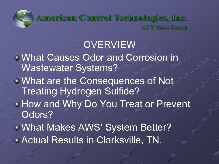 OVERVIEW What Causes Odor and Corrosion in Wastewater Systems? What are the Consequences of