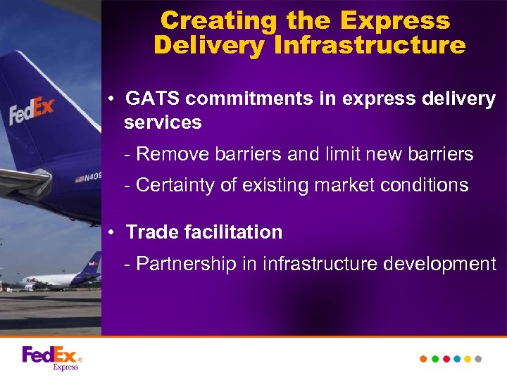 Creating the Express Delivery Infrastructure • GATS commitments in express delivery services - Remove