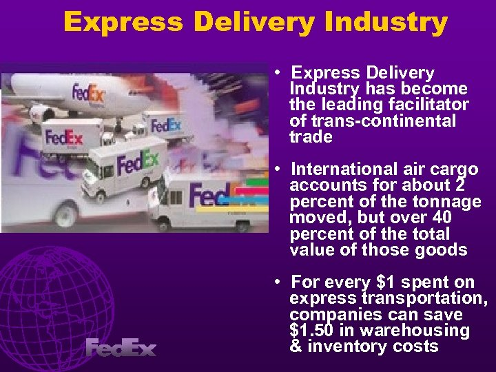 Express Delivery Industry • Express Delivery Industry has become the leading facilitator of trans-continental