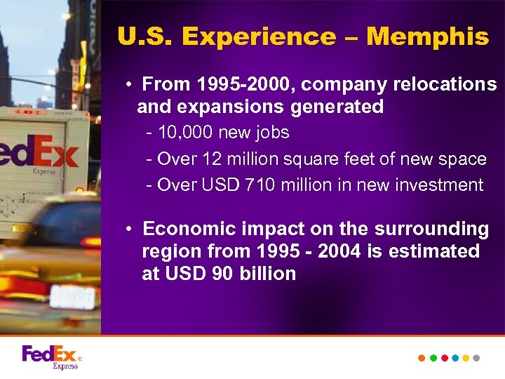 U. S. Experience – Memphis • From 1995 -2000, company relocations and expansions generated