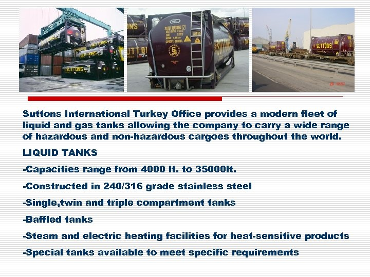 Suttons International Turkey Office provides a modern fleet of liquid and gas tanks allowing