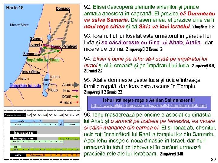 92. Elisei descoperă planurile sirienilor și prinde armata acestora în capcană. El prezice că