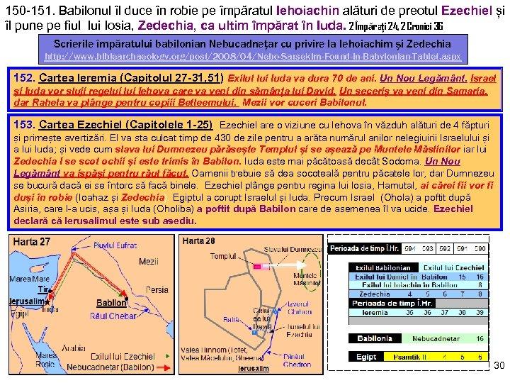 150 -151. Babilonul îl duce în robie pe împăratul Iehoiachin alături de preotul Ezechiel