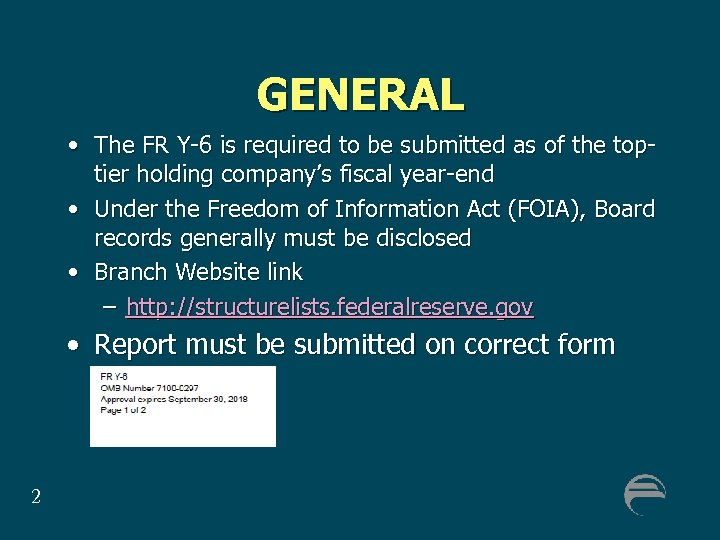 GENERAL • The FR Y-6 is required to be submitted as of the toptier