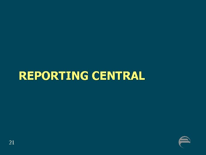 REPORTING CENTRAL 21