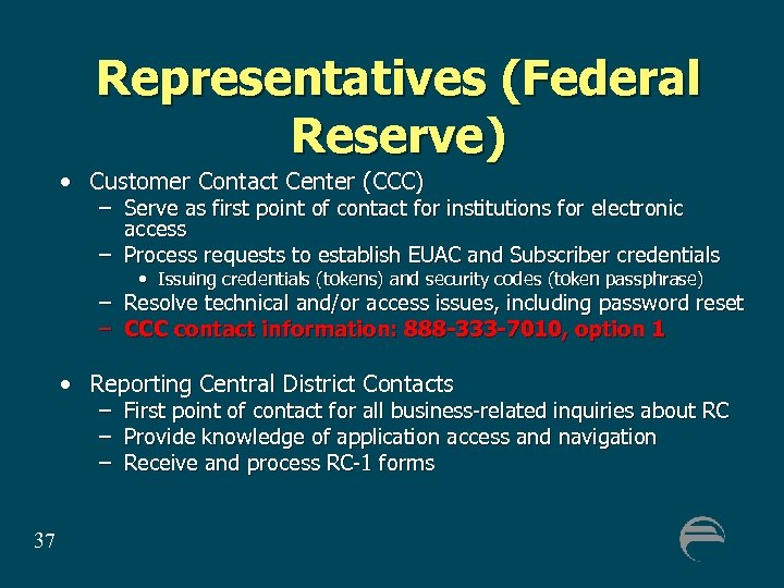 Representatives (Federal Reserve) • Customer Contact Center (CCC) – Serve as first point of